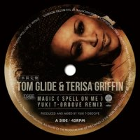 Tom Glide & Terisa Griffin : Magic (Spell On Me) T-Groove/Guri Guri Boys & Fuminori Kagajo Remix(7