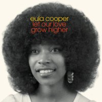 Eula Cooper : Let Our Love Grow Higher (LP)