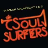 The Soul Surfers : Summer Madness Pt. 1/ Summer Madness Pt. 2  (7