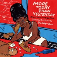 Daddy-Kan : MORE TODAY THAN YESTERDAY -Brand New Vintage Gems- (MIX-CD)