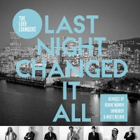 The Love Loungers : Last Night Changed It All (EP)