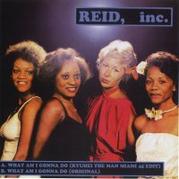 REID, INC. : WHAT AM I GONNA DO(RYUHEI THE MAN MIAMI 45 EDIT)/ WHAT AM I GONNA DO(ORIGINAL) (7