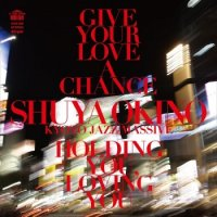 "SHUYA OKINO : GIVE YOUR LOVE A CHANCE (THE MAN 45 EDIT) (7"")"