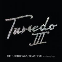 Tuxedo : The Tuxedo Way / Toast 2 Us feat. Benny Sings  (7