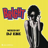 DJ EBE : BRIGHT (MIX-CD)