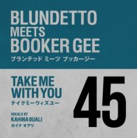 Blundetto meets Booker Gee : Take Me With You (7