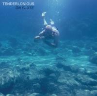 TENDERLONIOUS : ON FLUTE (EP)