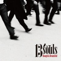 13souls:Rough&Beautiful / All The Way Around (7