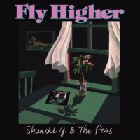 Shunske G & The Peas : フライ・ハイヤー / フライ・ハイヤー(T-GROOVE Remix)(7