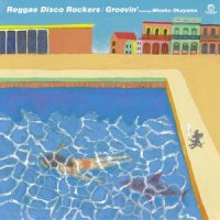 予約商品・Reggae Disco Rockers feat. Minako Okuyama : Groovin'  (7
