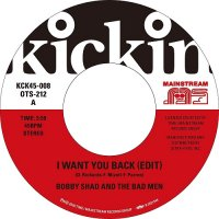 BOBBY SHAD AND THE BAD MEN / JOHNNY COLES : KICKIN PRESENTS MAINSTREAM 45  (7