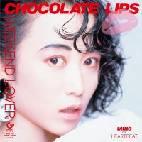 CHOCOLATE LIPS : WEEKEND LOVER(7
