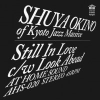 "SHUYA OKINO : Still In Love / Look Ahead -THE MAN 45 EDITS- (7"")"