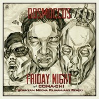 "DOSMOCCOS : Friday Night feat. COMA-CHI -MOUNTAIN MOCHA KILIMANJARO Remix- (7"")"