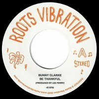 "BUNNY CLARKE : BE THANKFUL (7"")"