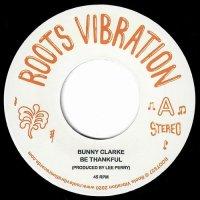"BUNNY CLARKE : BE THANKFUL (7"")"