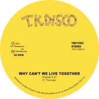 予約商品・TIMMY THOMAS : WHY CAN'T WE LIVE TOGETHER (LATE NITE TUFF GUY REWORK)  (12