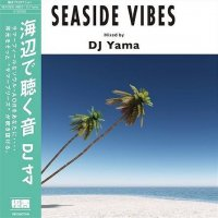 DJ YAMA : SEASIDE VIBES (MIX-CD)