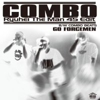 GO FORCEMEN : COMBO (Ryuhei The Man 45 Edit)/COMBO BEATS (7