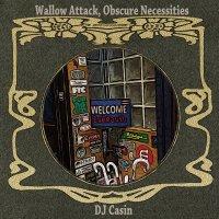 予約商品・DJ Casin : Wallow Attack,Obscure Necessities (MIX-CD)