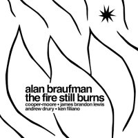 予約商品・Alan Braufman : The Fire Still Burns (LP)