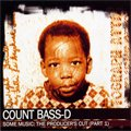 Count Bass D / Some Music: The Producer's Cut - Part 1 (MIX-CDR)