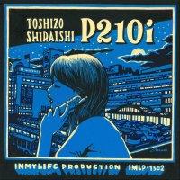 """Toshizo Shiraishi : P210i (7"""")"""