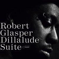 "Robert Glasper : Dillalude Suite (12"")"