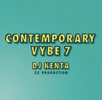 DJ KENTA(ZZ PRODUCTION) : Contemporary Vybe 7 (MixCD)