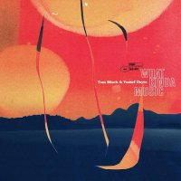 Tom Misch/Yussef Dayes : What Kinda Music (2LP)