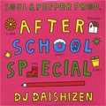 DJ 大自然 -Daishizen- / After School Special (MIX-CD/紙ジャケ)