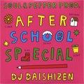 DJ 大自然 -Daishizen- / After School Special (MIX-CD/紙ジャケ)
