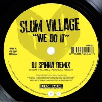 SLUM VILLAGE : WE DO IT - DJ Spinna/Jazz Spastiks Remix (7