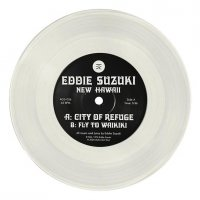 Eddie Suzuki : City Of Refuge/Fly To Waikiki -Clear Vinyl- (7