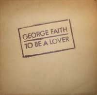 George Faith : To Be A Lover (LP)