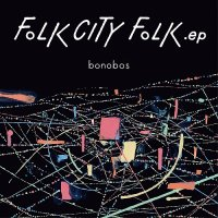bonobos:FOLK CITY FOLK .ep (LP)