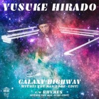 YUSUKE HIRADO : GALAXY HIGHWAY(RYUHEI THE MAN 45 RE-EDIT) (7