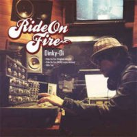 予約商品・Dinky-Di : Ride On Fire (MURO's LOVE Break) (7