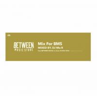予約商品・DJ Mu-R : Mix For BMS (MIX-CD)