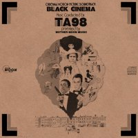 TA98 : BLACK CINEMA (MIX-CDR)