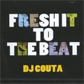 DJ Couta / Fresh It To The Beat (MIX-CD)
