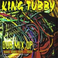 予約商品・KING TUBBY : DUB MIX UP RARE DUBS 1975-1979 (LP)