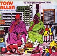 TONY ALLEN & AFRIKA '70 : NO ACCOMMODATION FOR LAGOS (LP)