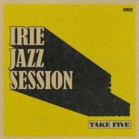 IRIE JAZZ SESSION : Take Five (7