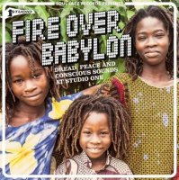 V.A. (Soul Jazz Records) : Fire Over Babylon (Dread, Peace And Conscious Sounds At Studio One) (2LP)