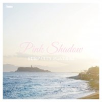 SURF CITY PLAYERZ : Pink Shadow (7