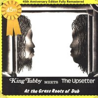 King Tubby : Meets The Upsetter At The Grass Roots Of Dub - 45th Anniversary Edition (LP)