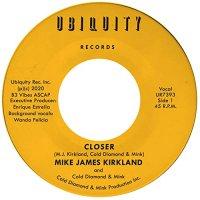 Mike James Kirkland & Cold Diamond and Mink : Closer (7