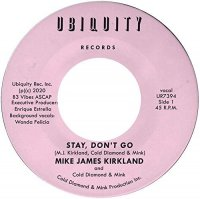Mike James Kirkland & Cold Diamond and Mink : Stay, Don't Go (7