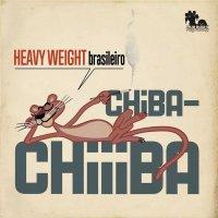 予約商品・CHIBA-CHIIIBA : HEAVY WEIGHT BLASILEIRO (MIX-CD)